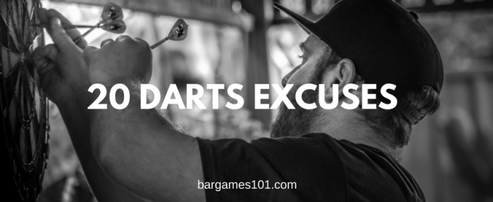 20 Darts Excuses