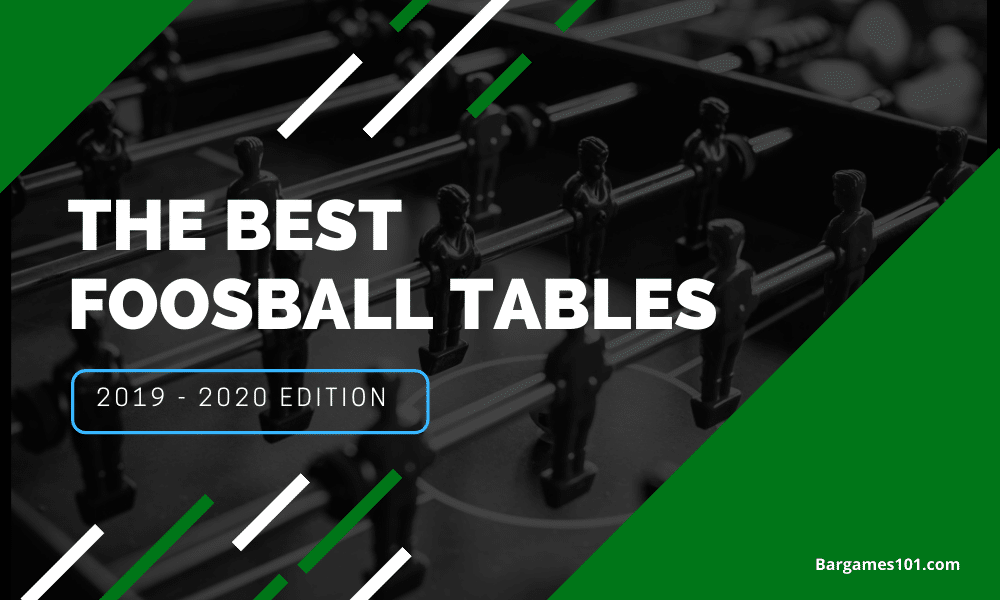 Best Foosball Table (2019 to 2020 Edition)