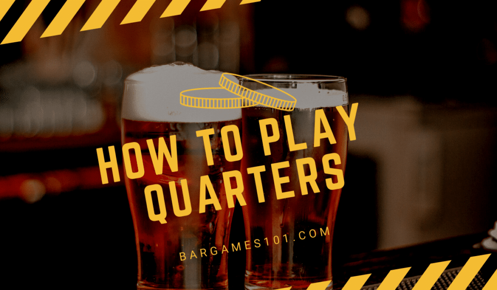 How to Play Quarters (Drinking Game)
