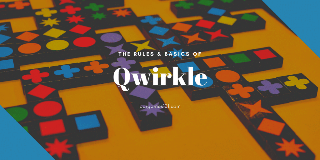 Qwirkle Rules and Basics