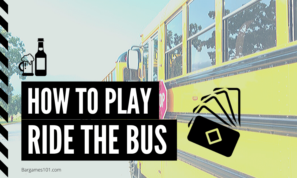 How to Play Ride the Bus
