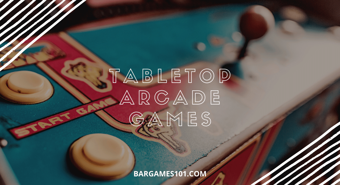 Best Tabletop Arcade Games