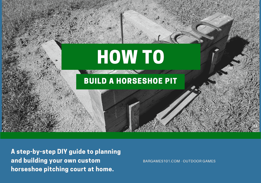 How to Build a Horseshoe Pit - Full DIY Instructions for Your Home Court