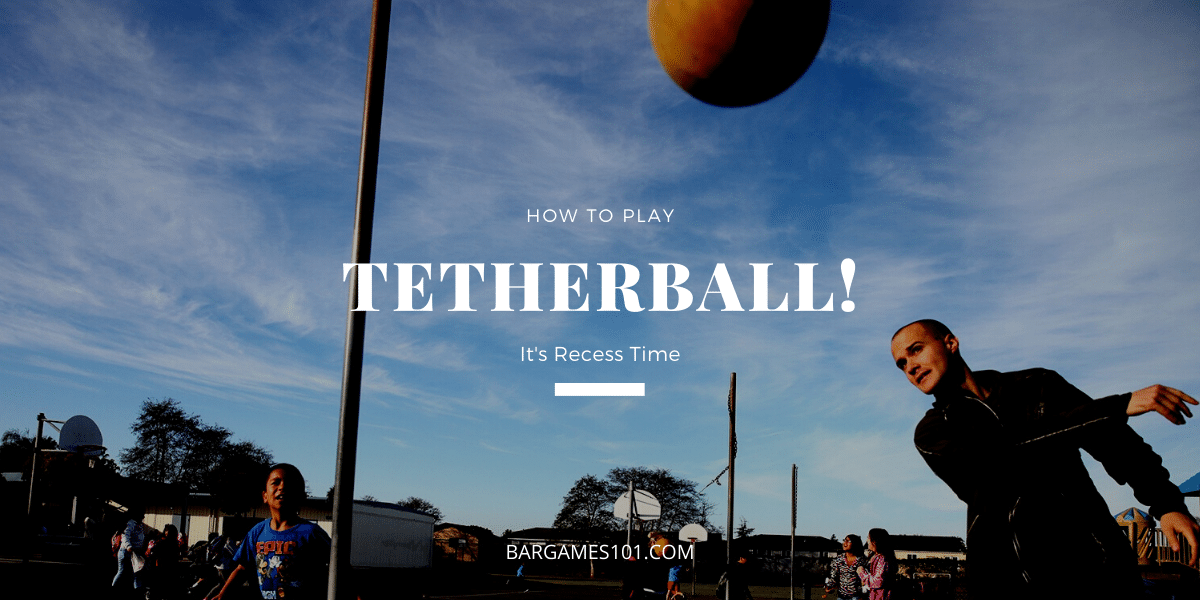 Tetherball Rules Guide from Bar Games 101