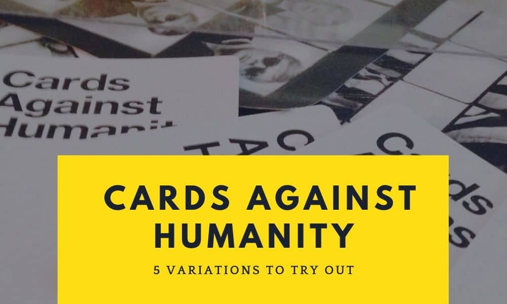 cards against humanity variations to try out