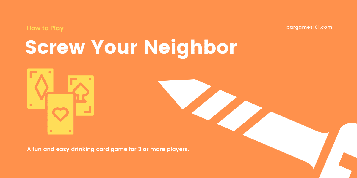 How to Play Screw Your Neighbor