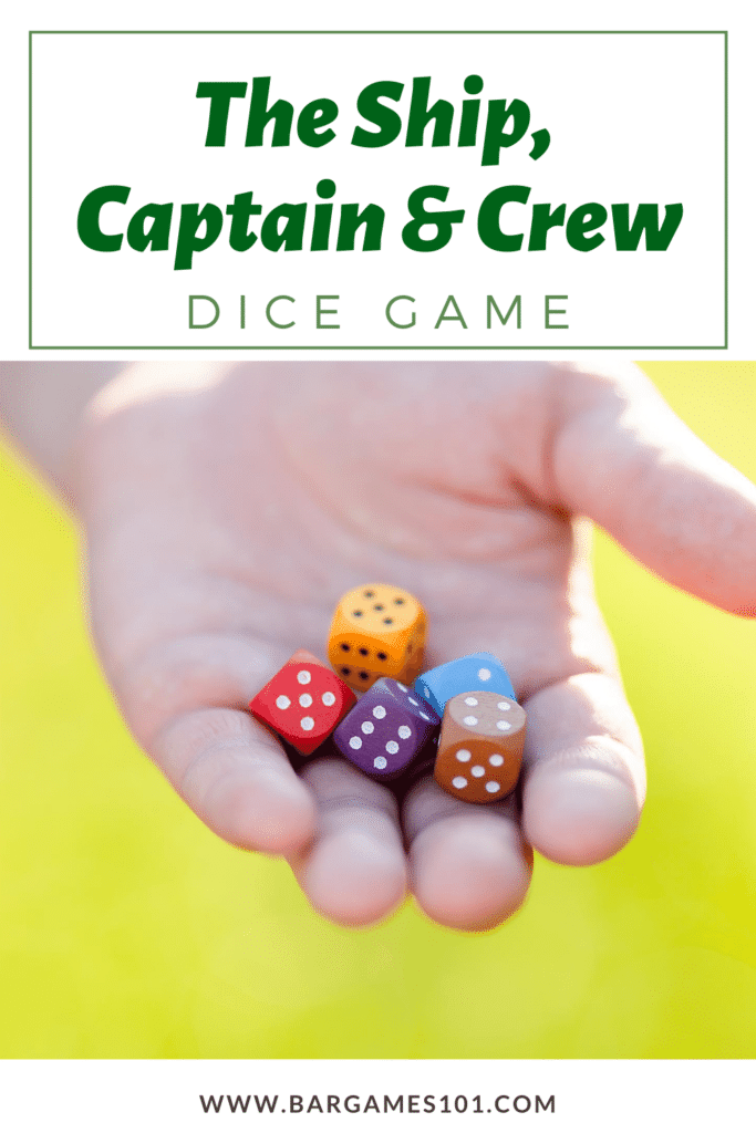 How to Play the Ship, Captain, and Crew Dice Game