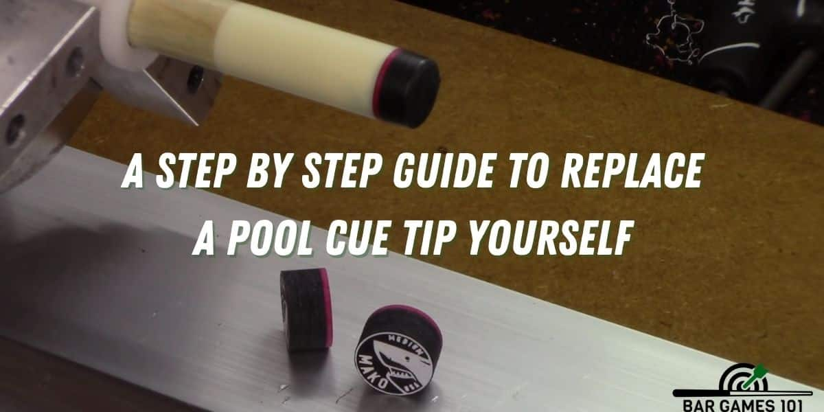 A Step By Step Guide to Replace a Pool Cue Tip Yourself