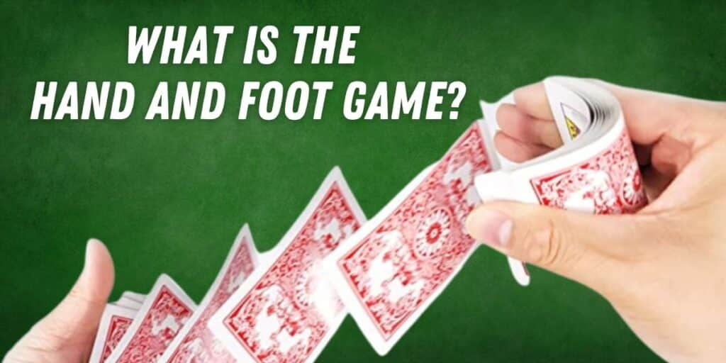 What is The Hand and Foot Game