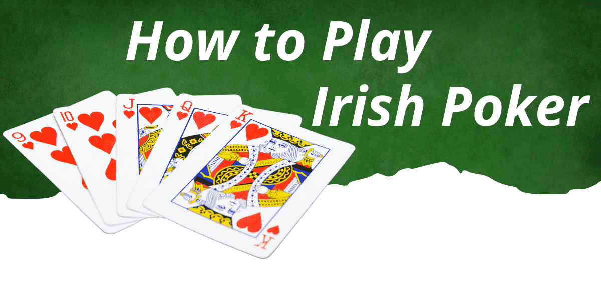 How to Play Irish Poker