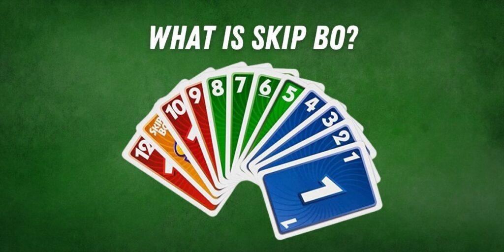 What is Skip BO