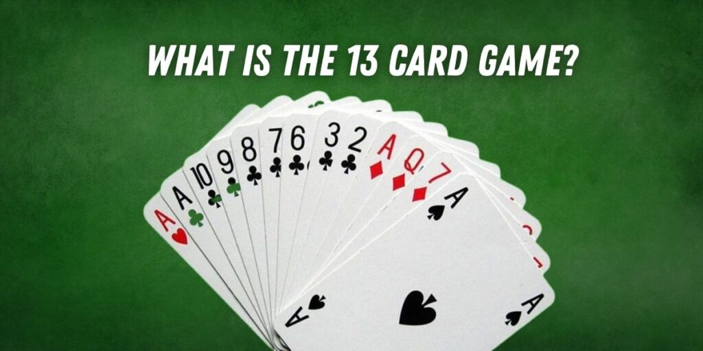 What is The 13 Card Game