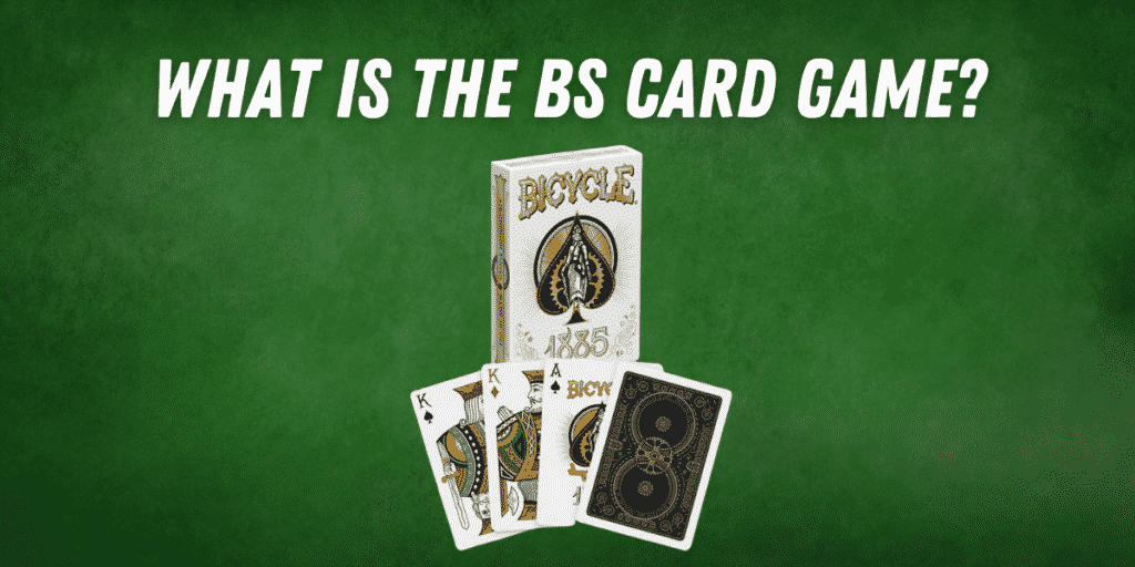 What is The BS Card Game