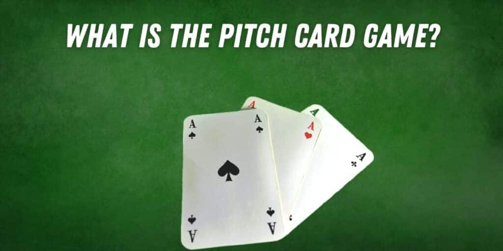 What is The Pitch Card Game